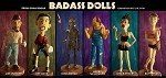 All 6 Badass Dolls! Resin Statue Limited to 200