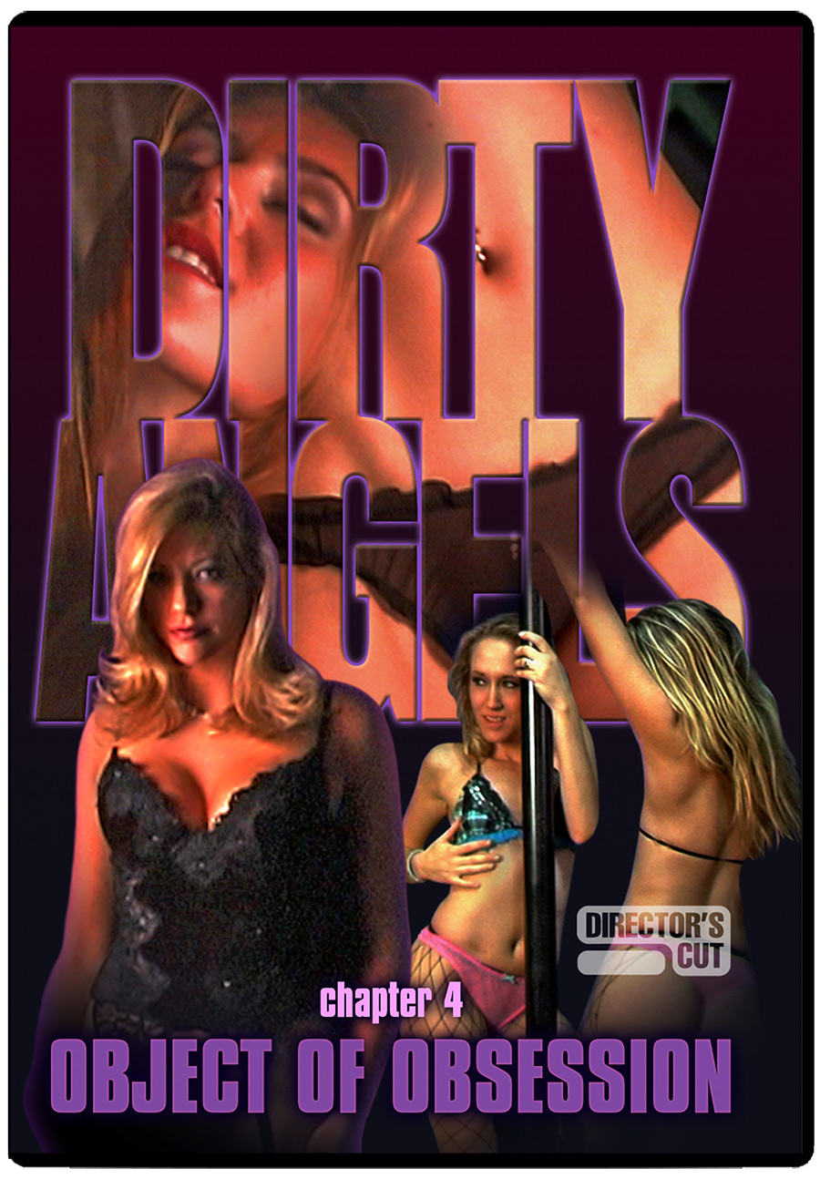 Dirty Angels 04: Object of Obsession DVD (Director's Cut)