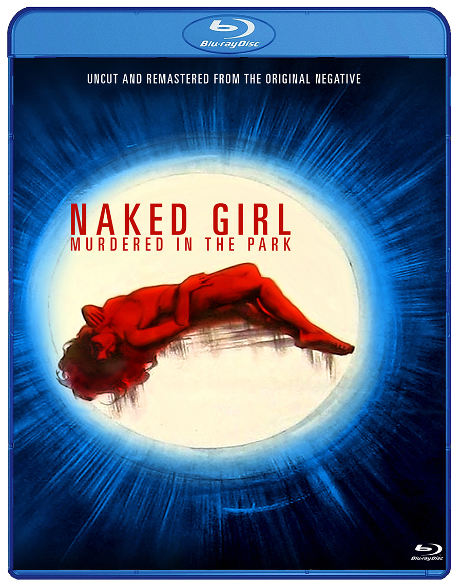 Naked Girl Murdered In The Park Blu-ray