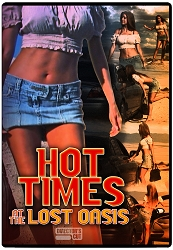 Hot Times at the Lost Oasis DVD