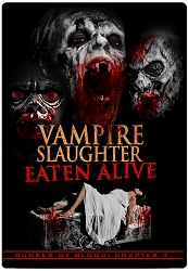 Bunker of Blood 04: Vampire Slaughter Eaten Alive DVD