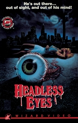 Wizard Video: Headless Eyes (Big Box VHS)