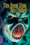 The Dead Hate The Living  DVD