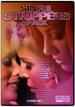 Sinful Strippers Pack 3 DVD Set (Director's Cut)