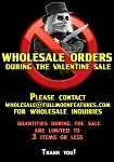 NO Wholesale Orders During Valentine Sale
